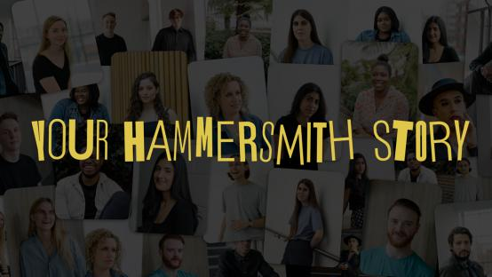 Share your stories about life in Hammersmith with the Lyric