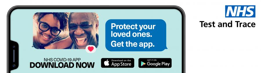 NHS Test and Trace - Protect your loved ones and get the app.