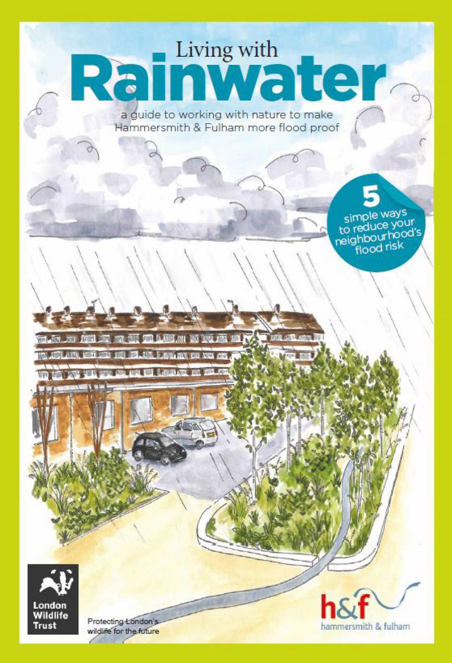 Living with rainwater - a guide to working with nature to make Hammersmith & Fulham more flood proof
