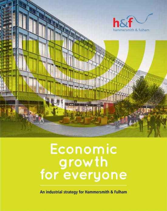 Economic Growth for Everyone - an industrial strategy for Hammersmith & Fulham