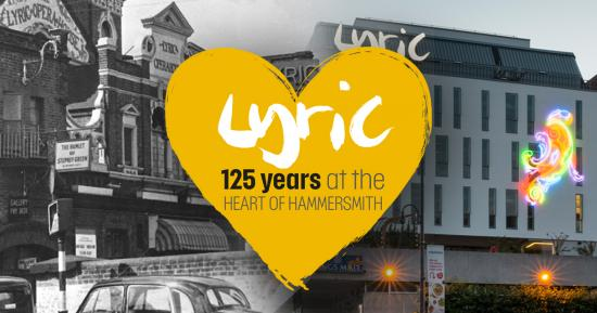 Lyric; 125 years at the heart of Hammersmith